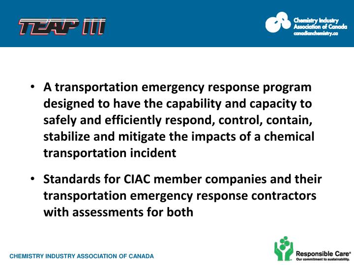 A transportation emergency response program  designed to have the capability and capacity to safely and efficiently respond, control, contain, stabilize and mitigate the impacts of a chemical transportation incident