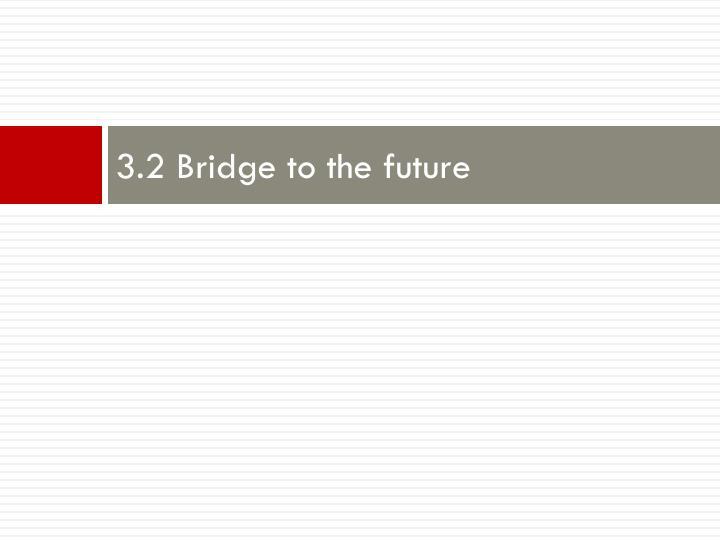 3.2 Bridge