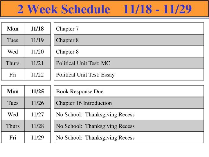 2 Week Schedule    11/18 - 11/29