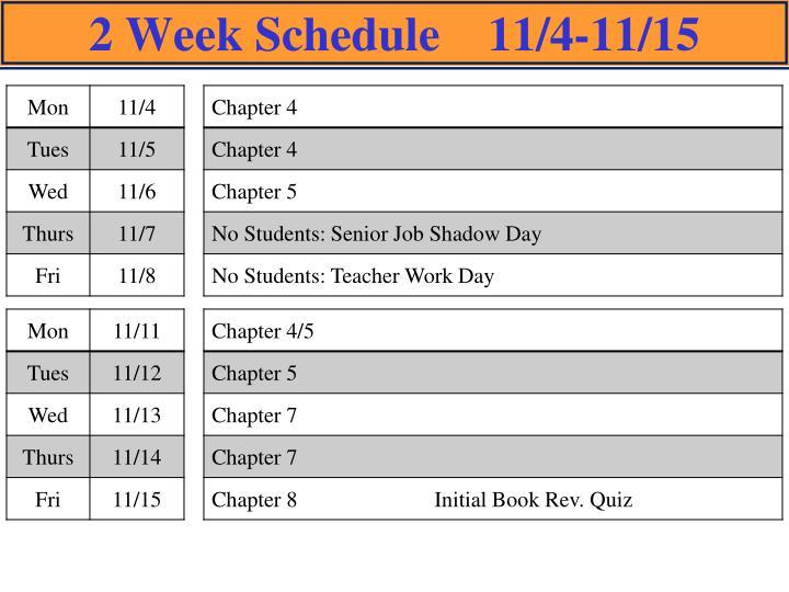 2 Week Schedule    11/4-11/15