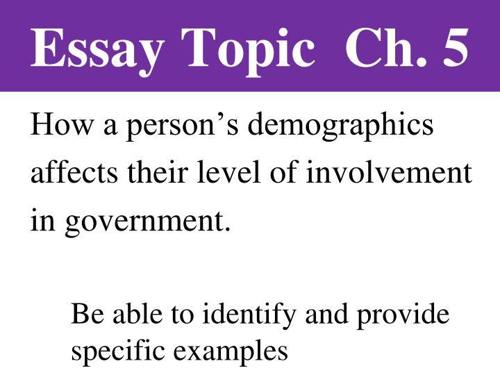 Essay Topic  Ch. 5