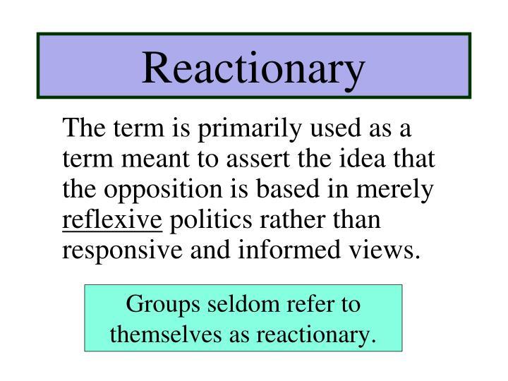 Reactionary