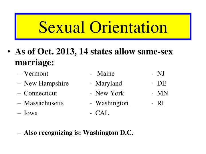 As of Oct. 2013, 14 states allow same-sex marriage: