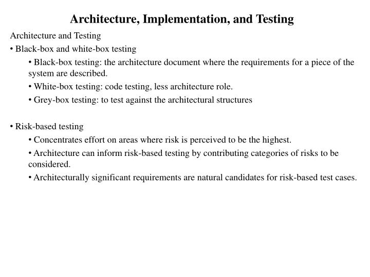 Architecture, Implementation, and Testing