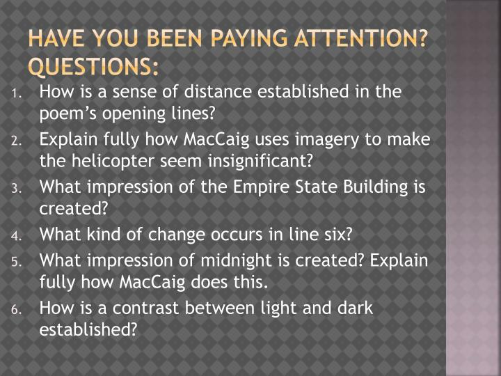 Have you been paying attention? QUESTIONS: