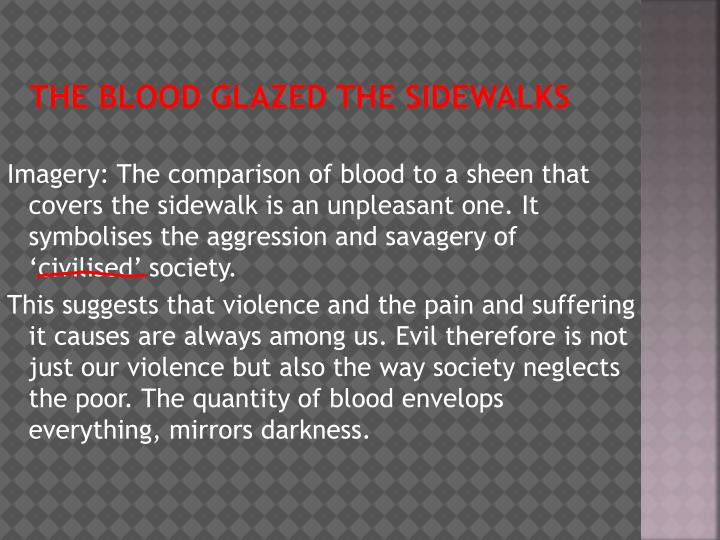 The blood glazed the sidewalks
