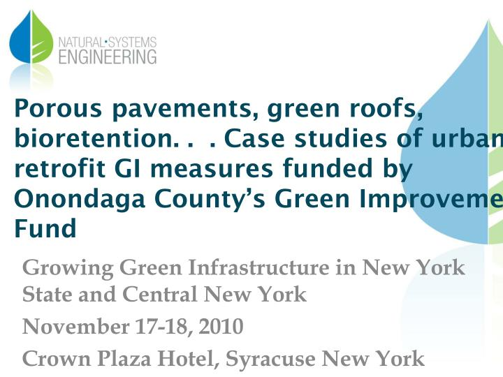 Porous pavements, green roofs,
