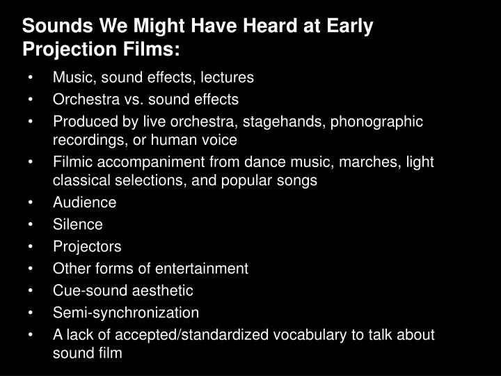 Sounds We Might Have Heard at Early Projection Films: