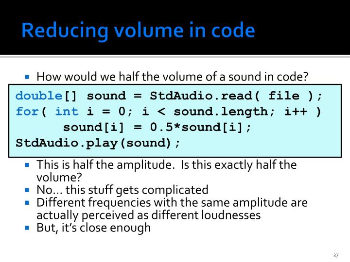 Reducing volume in code