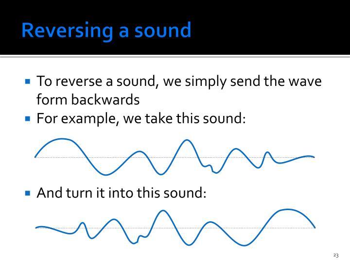 Reversing a sound