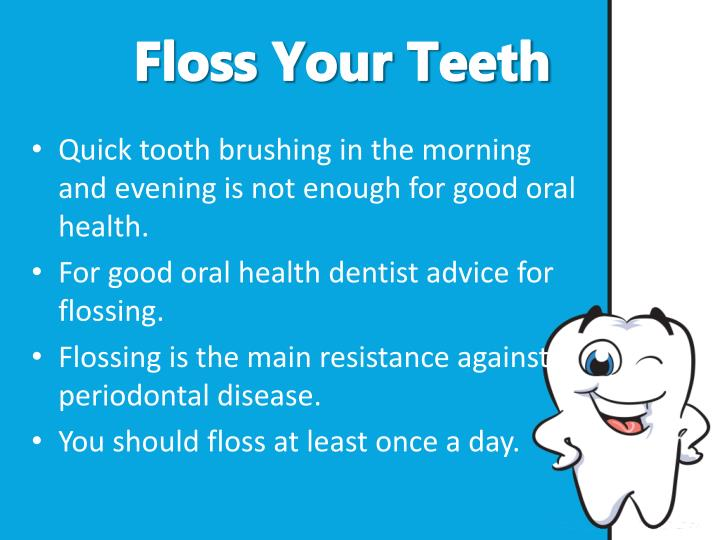 Floss your teeth