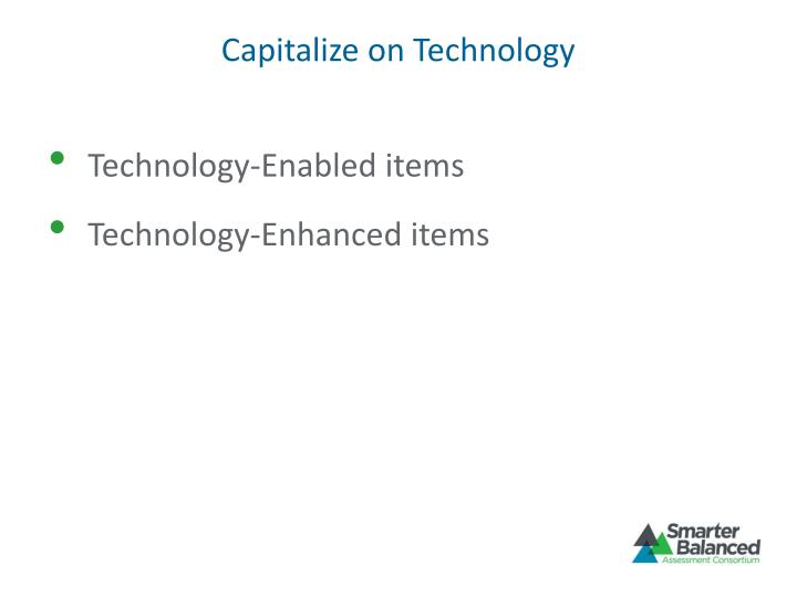 Capitalize on Technology