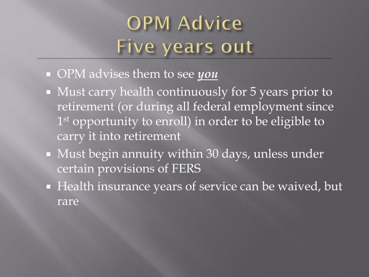 Opm advice five years out