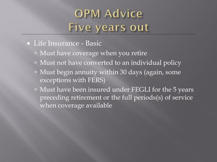 Opm advice five years out1