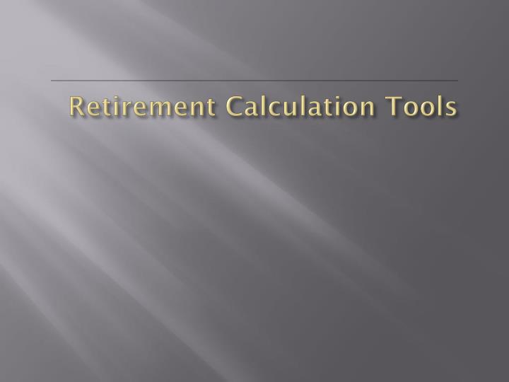 Retirement Calculation Tools