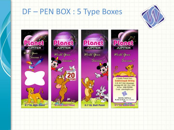 DF – PEN BOX : 5 Type Boxes