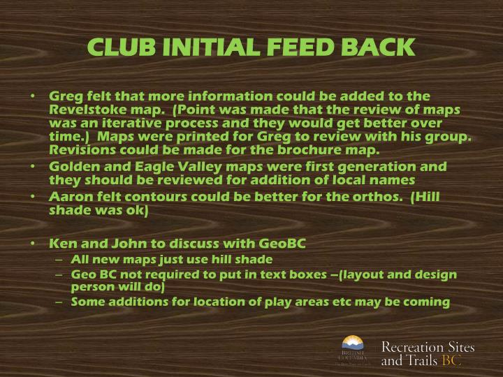 CLUB INITIAL FEED BACK
