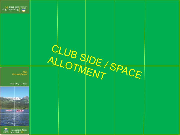 CLUB SIDE / SPACE ALLOTMENT