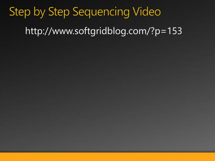 Step by Step Sequencing Video