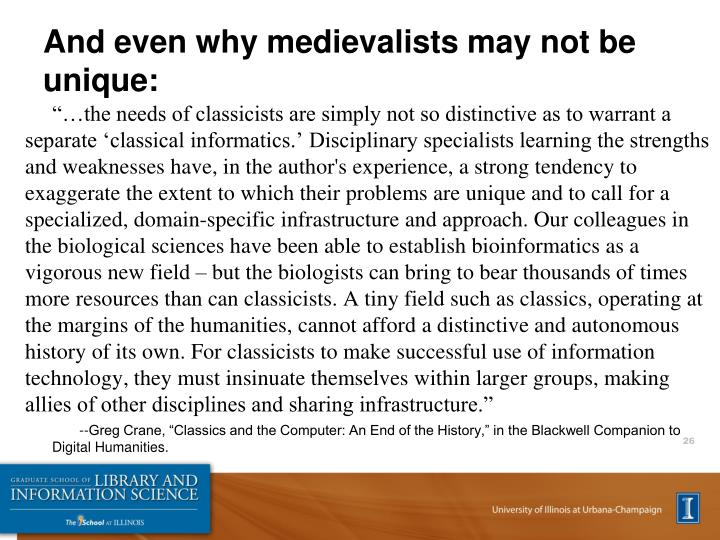 And even why medievalists may not be unique: