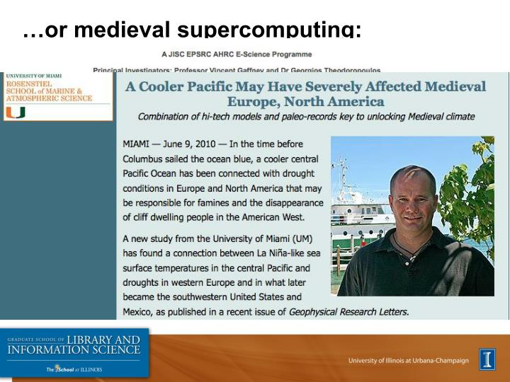 …or medieval supercomputing: