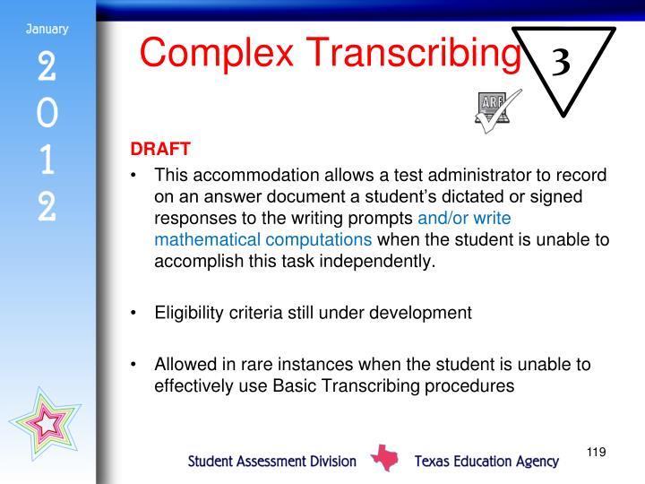 Complex Transcribing