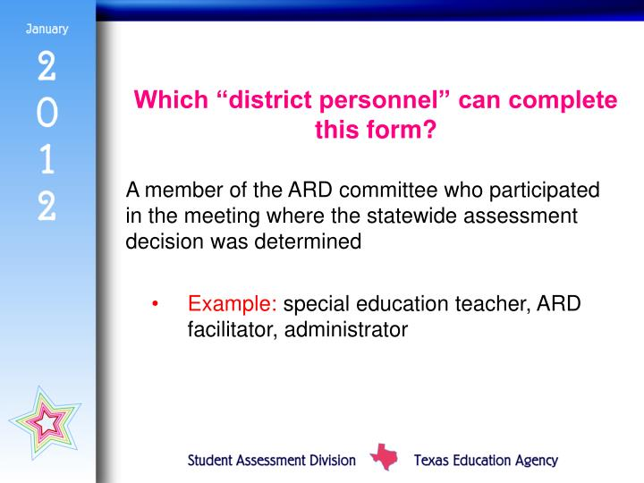 "Which ""district personnel"" can complete this form?"