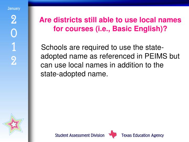 Are districts still able to use local names for courses (i.e., Basic English)?