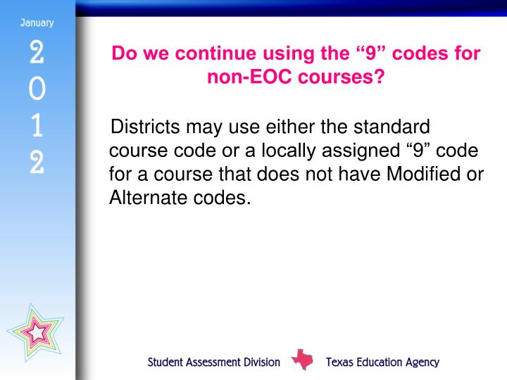 "Do we continue using the ""9"" codes for non-EOC courses?"