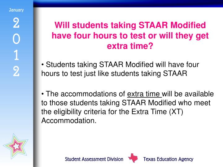 Will students taking STAAR Modified have four hours to test or will they get extra time?