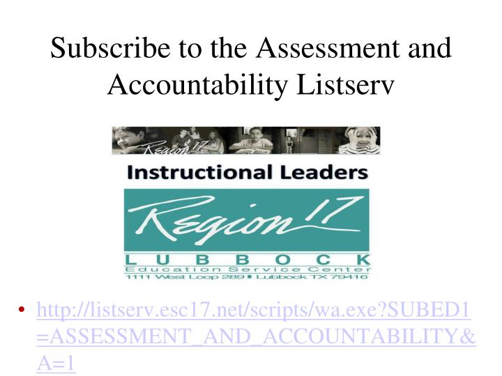 Subscribe to the Assessment and Accountability Listserv