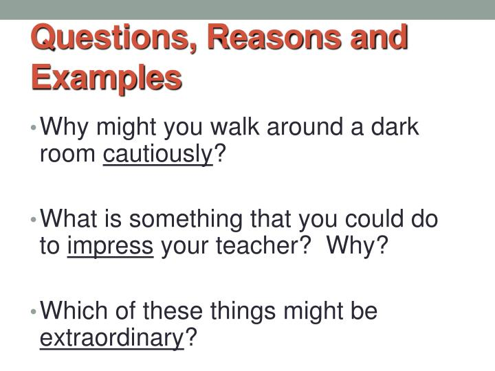 Questions, Reasons and Examples