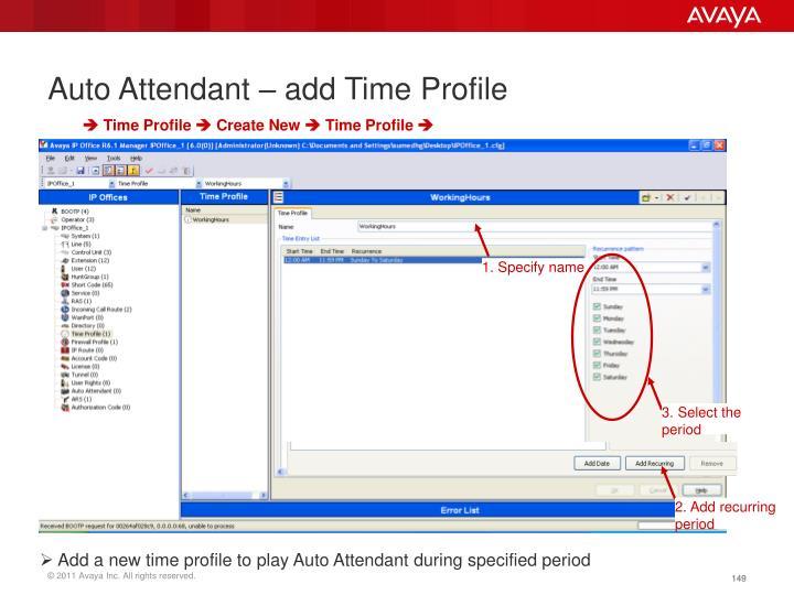 Auto Attendant – add Time Profile