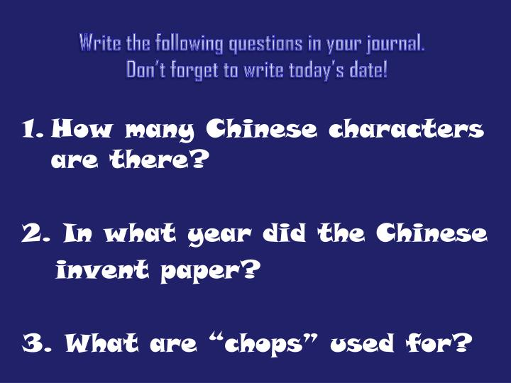 Write the following questions in your journal.