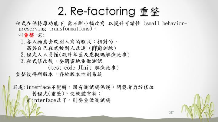 2. Re-factoring