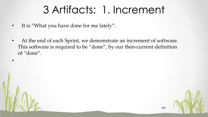 3 Artifacts:  1. Increment