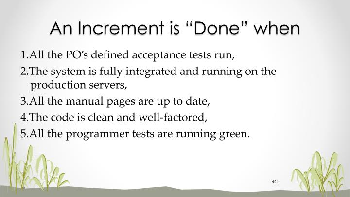 "An Increment is ""Done"" when"