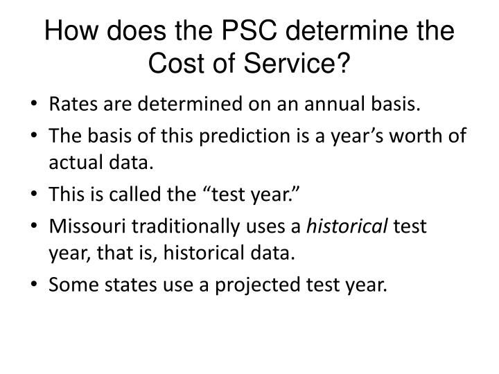 How does the PSC determine the Cost of Service?