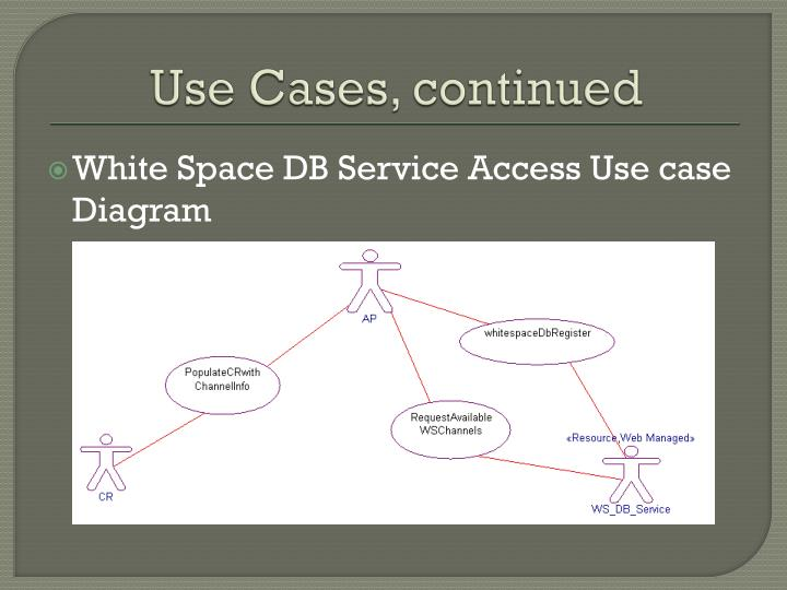 Use Cases, continued