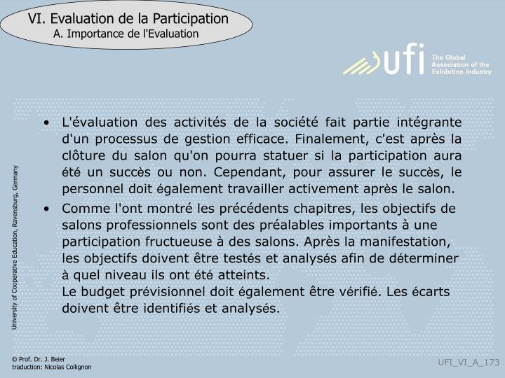 L'évaluation des activités de la société fait partie intégrante d'un processus de gestion efficace. Finalement, c'est après la cl
