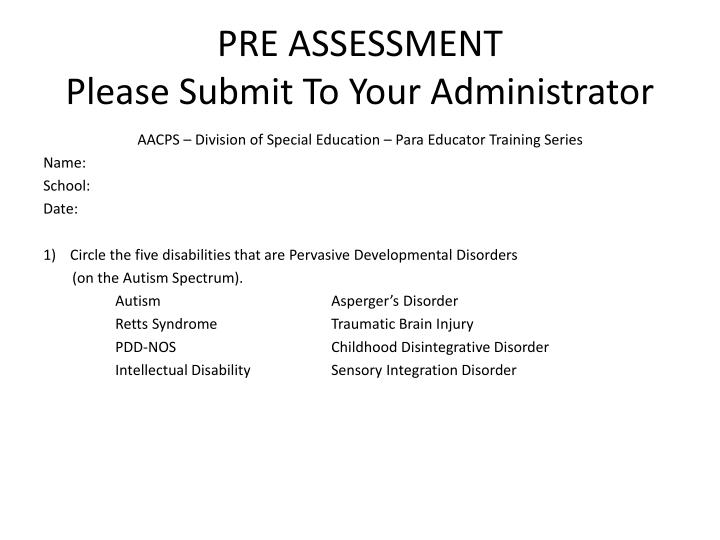 Pre assessment please submit to your administrator