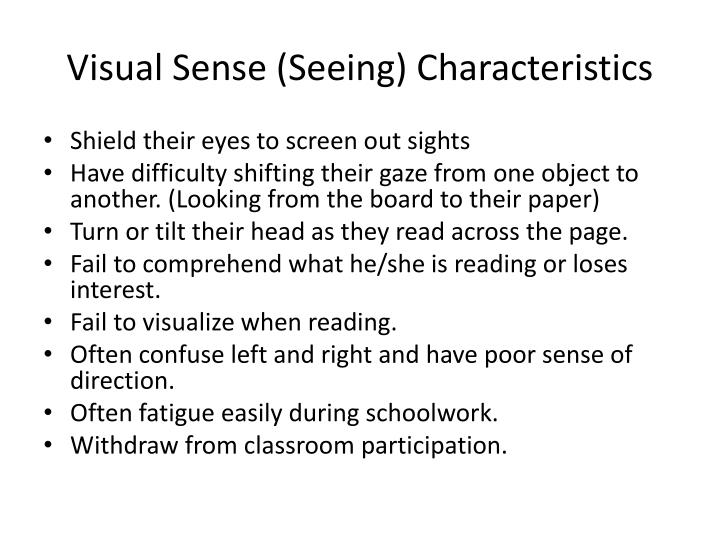 Visual Sense (Seeing) Characteristics