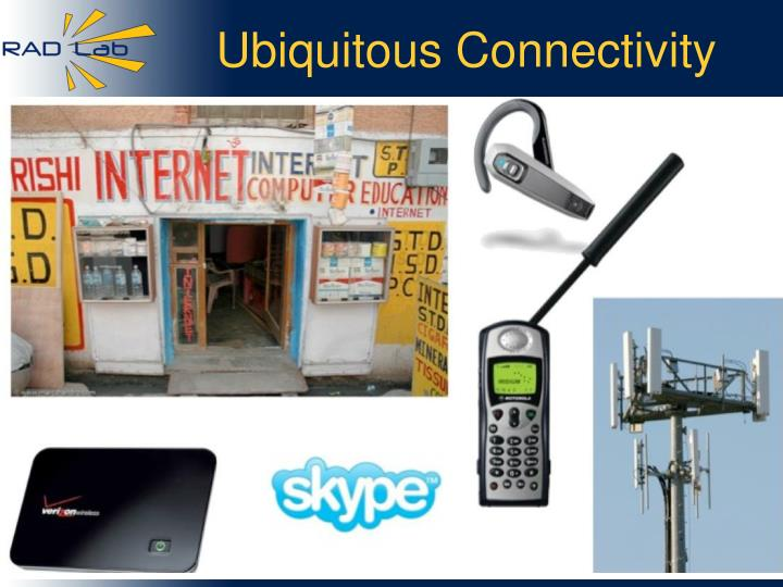 Ubiquitous Connectivity
