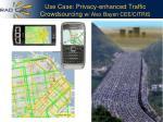 use case privacy enhanced traffic crowdsourcing w alex bayen cee citris