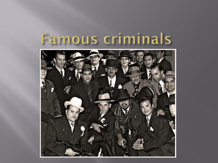 Famous criminals