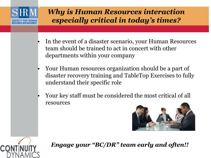 In the event of a disaster scenario, your Human Resources team should be trained to act in concert with other departments within your company