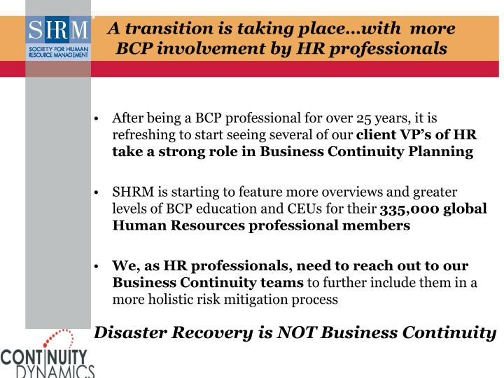 A transition is taking place…with  more        BCP involvement by HR professionals