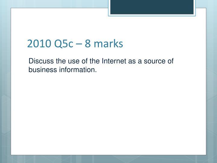 2010 Q5c – 8 marks