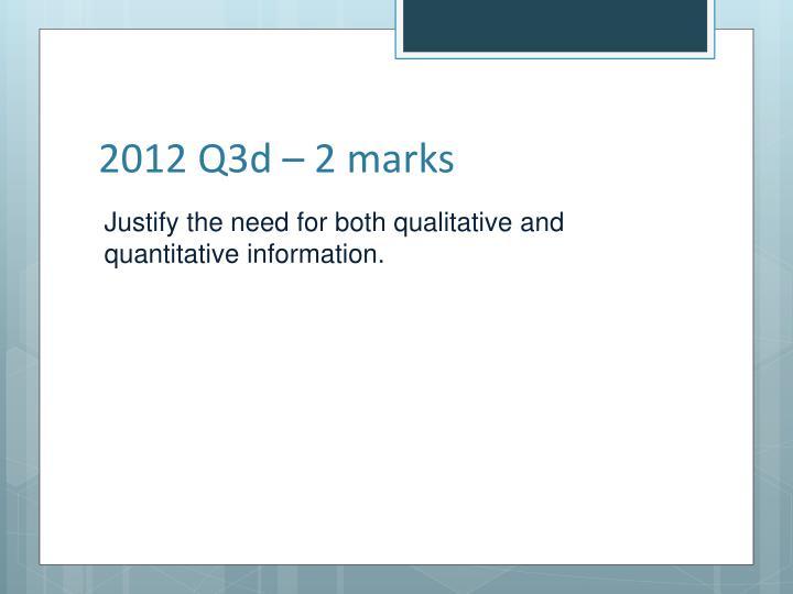2012 Q3d – 2 marks