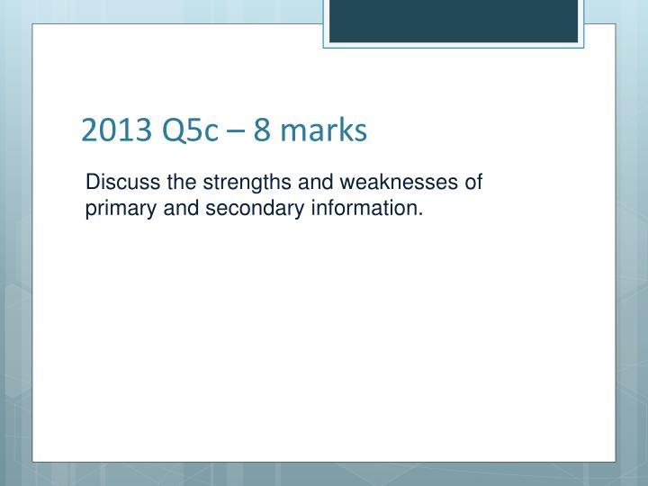 2013 Q5c – 8 marks